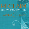 Reclaim the Woman Within ~ Talking to Myself